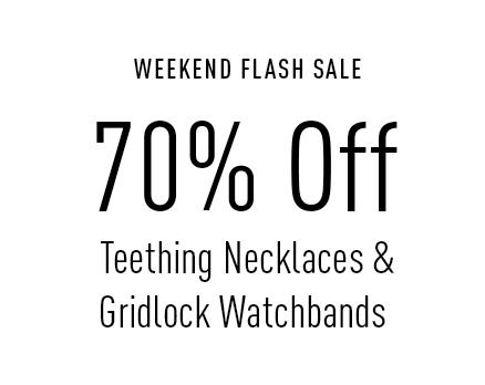 Teething and Watchbands