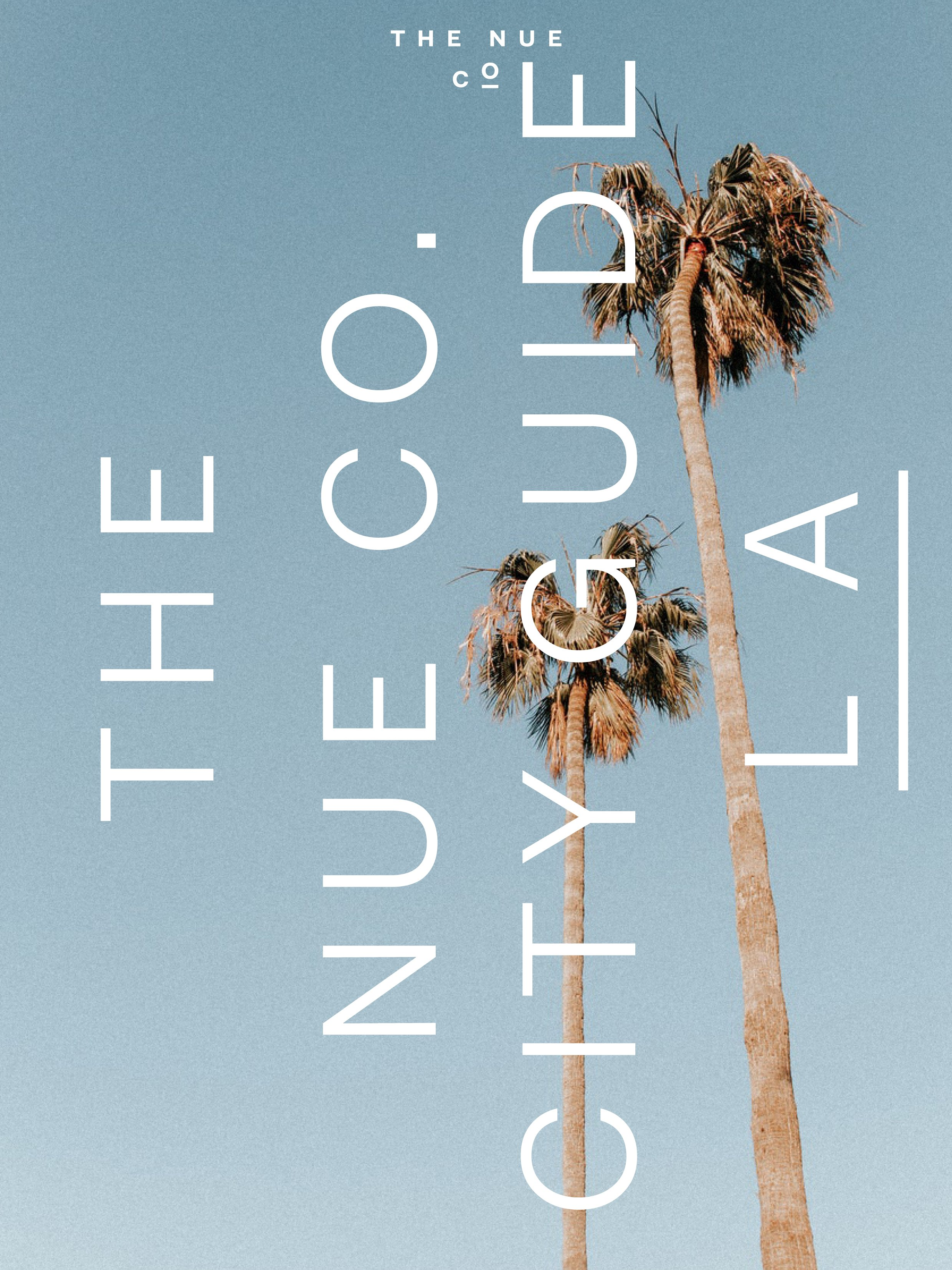 The Nue Co. Guide to L.A.