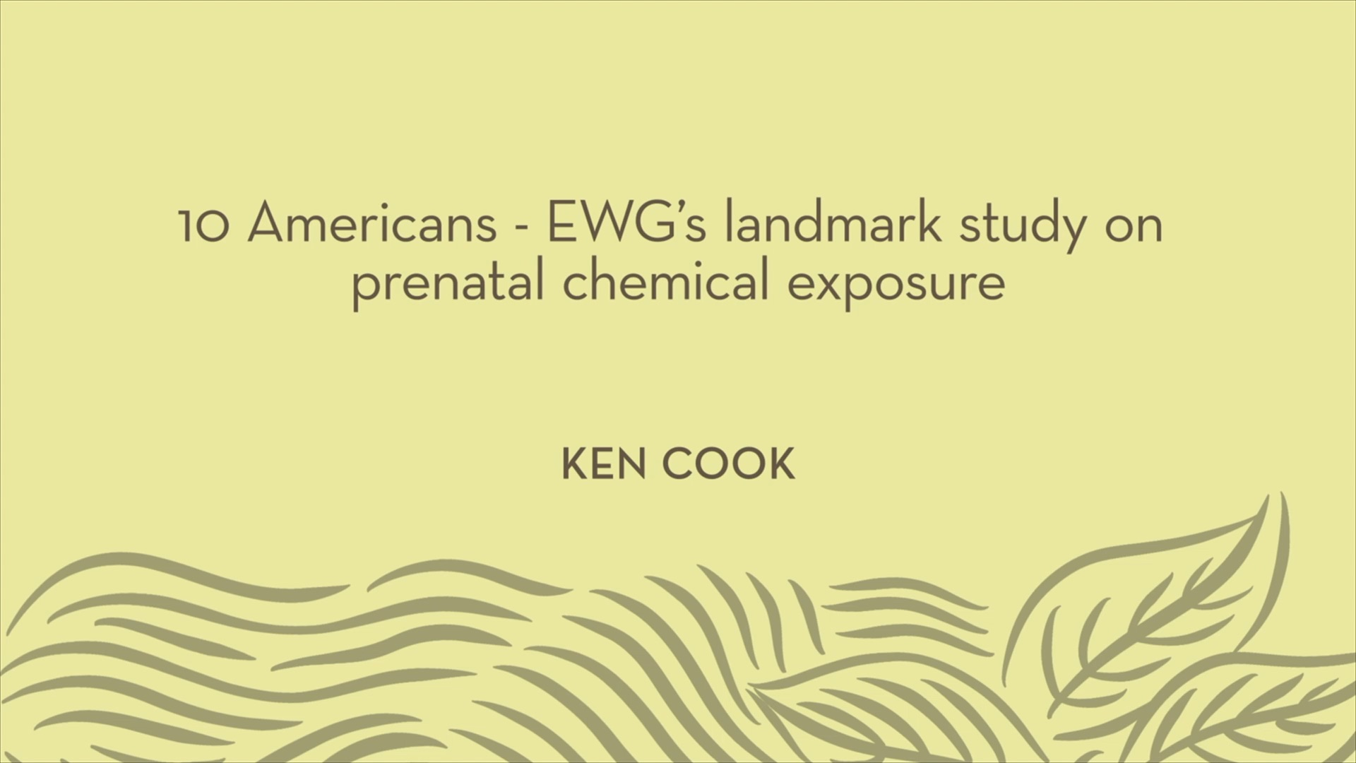 Ken Cook | 10 American - EWG's landmark study on prenatal chemical exposure