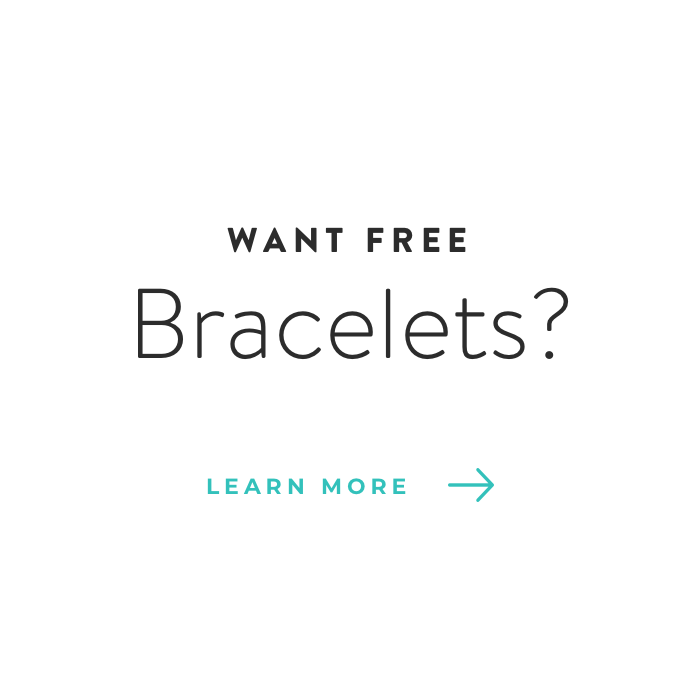 Want free bracelets?