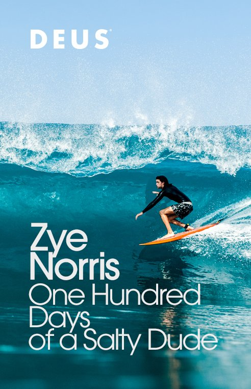 ONE HUNDRED DAYS OF A SALTY DUDE – ZYE NORRIS
