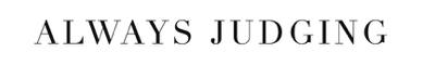 Always Judging