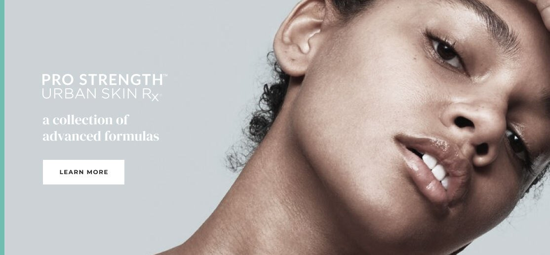 Pro Strength Collection by Urban Skin Rx Learn More